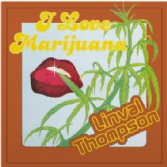 Linval Thompson - I Love Marijuana (Thompson Sound) LP